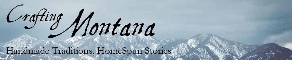 Crafting Montana